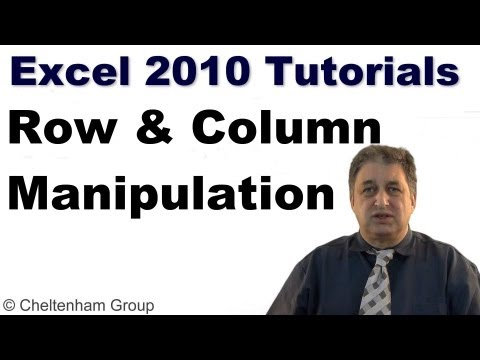 Excel 2010 Tutorial -- Manipulating rows and columns within Excel