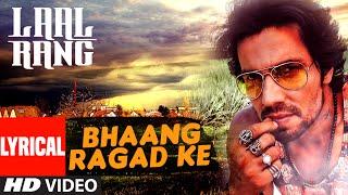 Bhaang Ragad Ke Lyrical Video Song | LAAL RANG | Randeep Hooda | T-Series