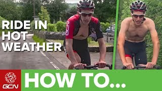 How To Ride Your Bike In Hot & Humid Weather | GCN