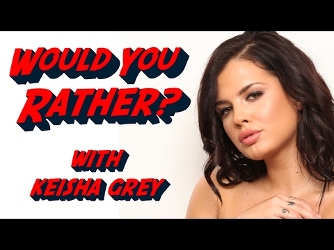 Xxx Mp4 Would You Rather With Keisha Grey 3gp Sex