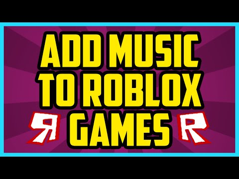 How To Add Music To Your Roblox Game WORKING 2018 (SUPER EASY) - Get Background Music To Your Place