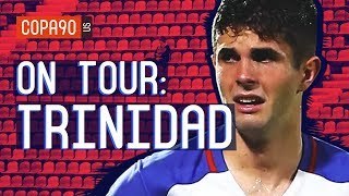 Watch USMNT Collapse Out Of World Cup 2018 in Trinidad | ON TOUR: Volume 5