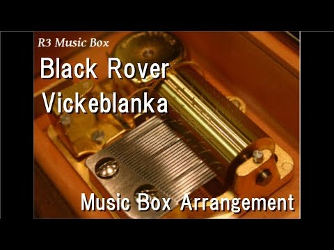 Black Rover/Vickeblanka [Music Box] (Anime