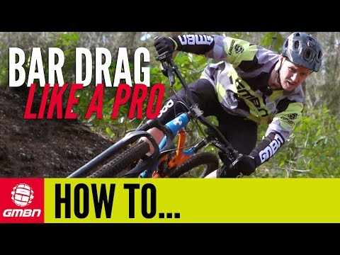 How To Bar Drag Like A Pro | Mountain Bike Skills