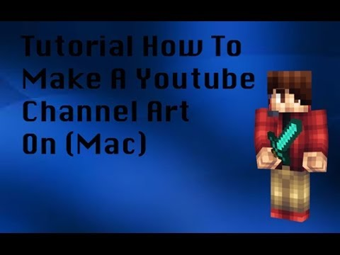 How To Make a Youtube Channel Art (Mac) 2014