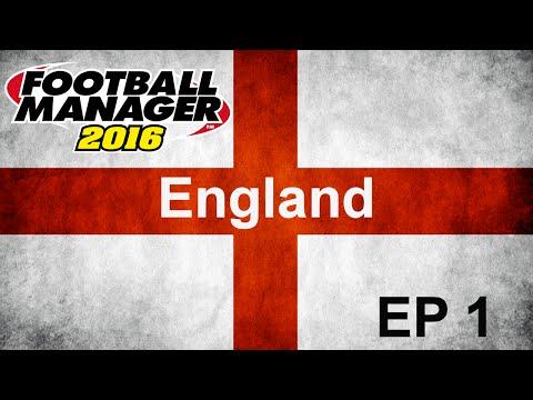 Football Manager 2016 - The England Job - EP1