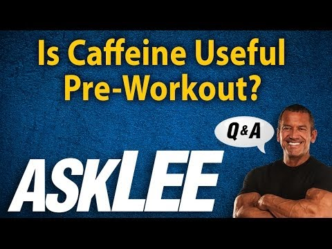 Caffeine Before Your Workout Lee Labrada