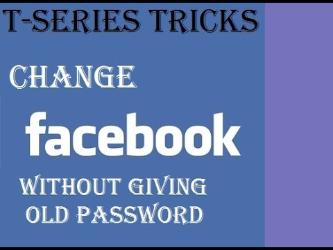 How to change your Facebook password without giving old password