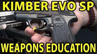 KIMBER EVO SP Striker Fired Alloy Frame -Glance- Weapons Education