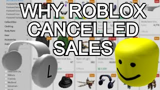 WHY ROBLOX CANCELLED SALES