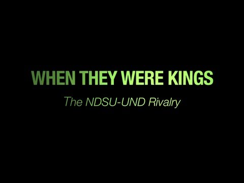 When They Were Kings The NDSU-UND Rivalry