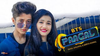 BTS | Paagal | Badshah | Rahul Ghildiyal |Amrita khanal