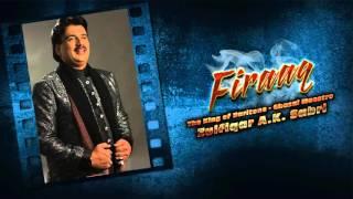 Yaad Tumhari Dil Ko Sataye - Ghazal Maestro  Zulfiqar A.K. Sabri | Firaaq I