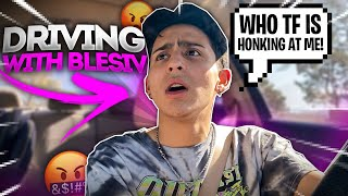 Driving With Blesiv *MY ROADRAGE IS STILL BAD