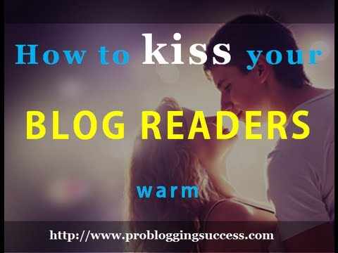 Kiss, WOW, And Convert Your Blog Readers (And Keep Them For Life)