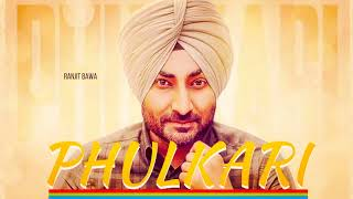 Phulkari-Ranjit Bawa-Latest punjabi Song 2017