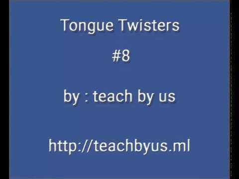 Tongue Twisters #8 part 1