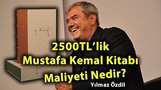 Yılmaz Özdil'in 2500 TL'lik Mustafa Kemal Kitap Maliyeti Nedir?