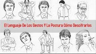 El Lenguaje De Los Gestos Y La Postura Cómo Descifrarlos | #PSICOLOGIA VISUAL