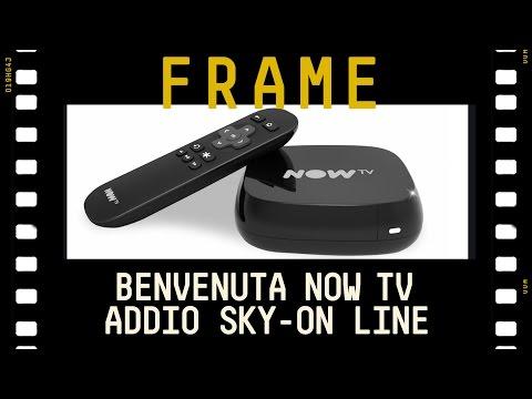 BENVENUTA NOW TV, ADDIO SKY-ON LINE   #FRAME