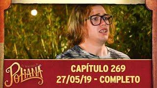 As Aventuras De Poliana | Capítulo 269 - 27/05/19, Completo