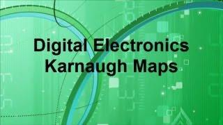 Digital Electronics -- Karnaugh Maps