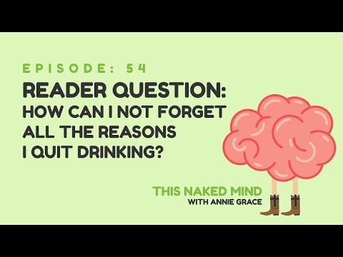 EP 54: Reader Question – How Can I Not Forget All the Reasons I Quit Drinking?