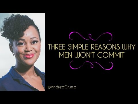 Three Simple Reasons Why Men Won't Commit | Ask Andrea