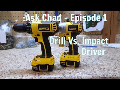 Ask Chad- Episode 1:  Drill Vs. Impact Driver