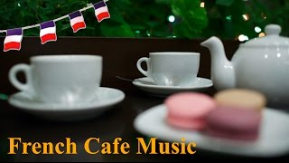 French Music in French Cafe: Best of French Cafe Music (Modern French Cafe Music Piano Jazz)