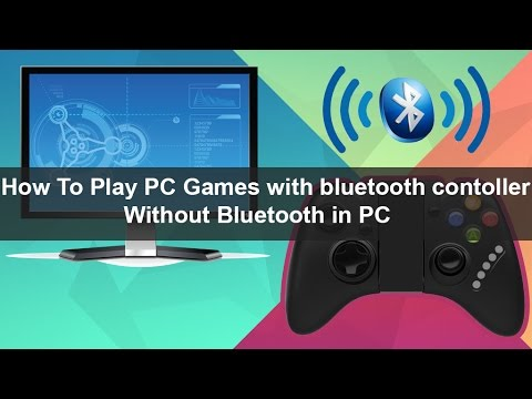 How To Play PC Games With Bluetooth Controller Without Bluetooth In PC