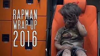 Rapman - 2016 Wrap Up [Music Video]