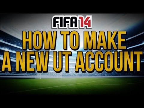 HOW TO MAKE NEW FIFA 14 ULTIMATE TEAM ACCOUNT