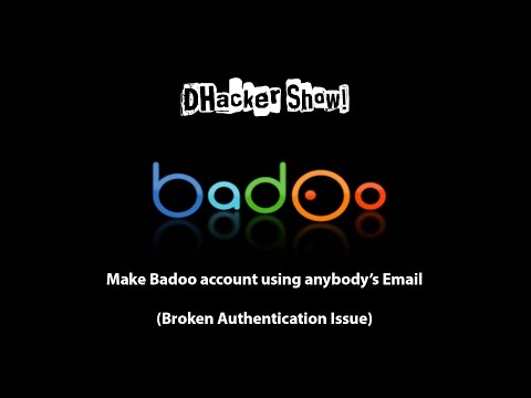 DHacker Show - Make Badoo account using anyone's Email - Broken Authentication Issue