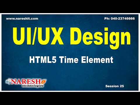 Session:25 | HTML5 Time Element | UI/UX Tutorial | by Mr. Naveen Saggam