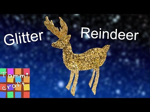 How to Make a Glitter Reindeer - Great for Kids - Christmas Decoration