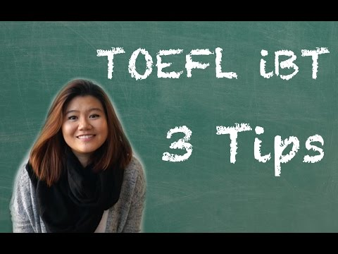 3 Tips to Prepare for The TOEFL iBT