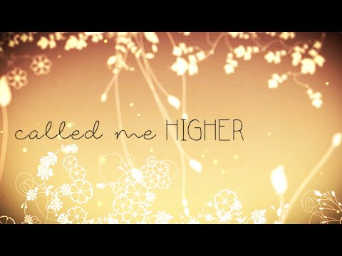 Called Me Higher w/ Lyrics (All Sons & Daughters)