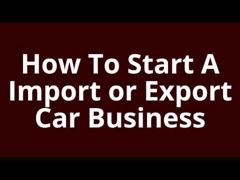 How to start a import/export car Business | Car Export Business | Car Import Export Business