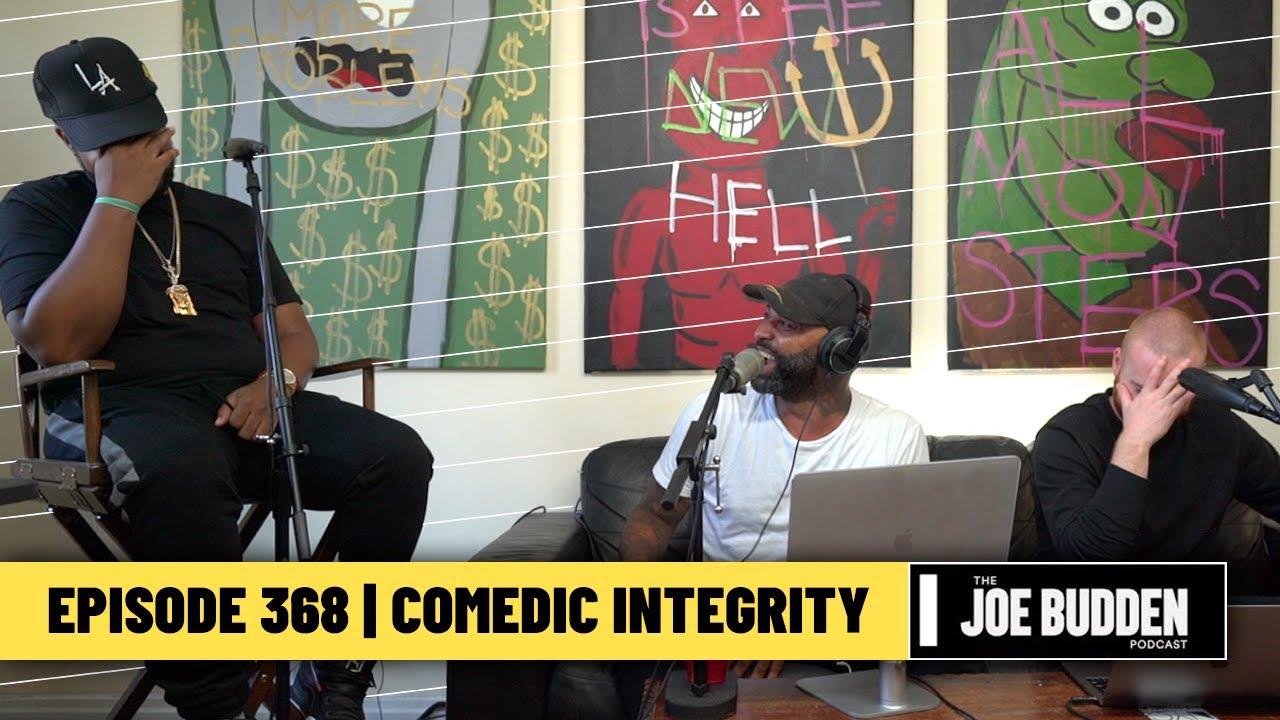 The Joe Budden Podcast Episode 368 | Comedic Integrity
