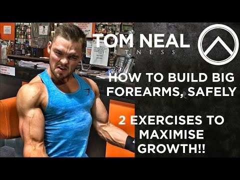 How to Build Big Forearms, SAFELY. 2 Exercises to Maximise Growth!!