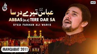 Farhan Ali Waris | Abbas Tere Dar Sa | Manqabat | 2011
