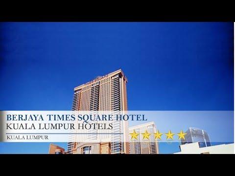 Berjaya Times Square Hotel - Kuala Lumpur Hotels, Kuala Lumpur