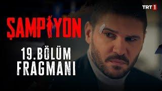 Şampiyon 19.Bölüm Fragman