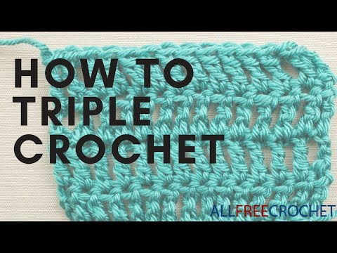 How To: Triple Crochet