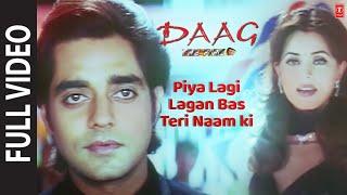 Piya Lagi Lagan Bas Teri Naam Ki (Full Song) | Daag - The Fire