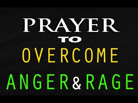 PRAYER TO OVERCOME ANGER AND RAGE