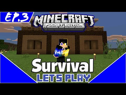 Survival Let's Play EP.3- A PET AND NEW HOUSE! -Minecraft PE(Pocket Edition)