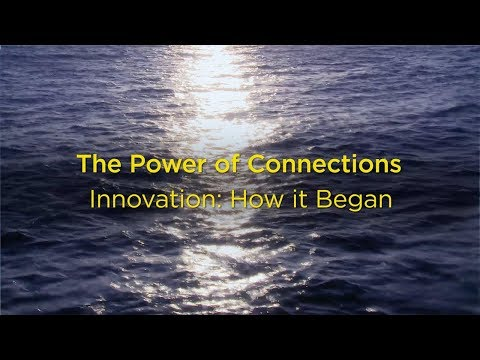 Power of Connections - Innovation How it Began