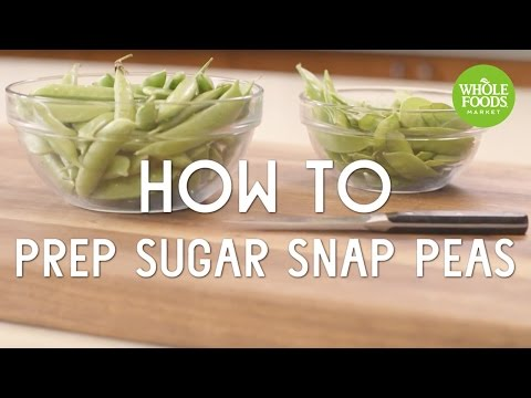 How To Prep Sugar Snap Peas l Whole Foods Market